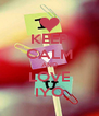KEEP CALM AND LOVE IYO - Personalised Poster A4 size