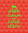 KEEP CALM AND LOVE IZZY!! - Personalised Poster A4 size