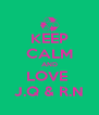 KEEP CALM AND LOVE  J.Q & R.N - Personalised Poster A4 size
