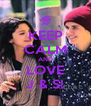KEEP CALM AND LOVE J & S! - Personalised Poster A4 size