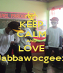 KEEP CALM AND LOVE Jabbawocgeez - Personalised Poster A4 size