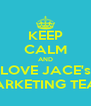 KEEP CALM AND LOVE JACE's MARKETING TEAM - Personalised Poster A4 size