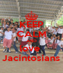 KEEP CALM AND love  Jacintosians - Personalised Poster A4 size