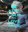 KEEP CALM AND LOVE JACK - Personalised Poster A4 size