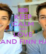 KEEP CALM AND LOVE JACK AND FINN HARRIES - Personalised Poster A4 size