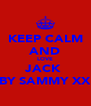 KEEP CALM AND LOVE JACK  BY SAMMY XX - Personalised Poster A4 size