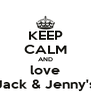 KEEP CALM AND love Jack & Jenny's - Personalised Poster A4 size