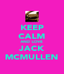 KEEP CALM AND LOVE JACK MCMULLEN - Personalised Poster A4 size