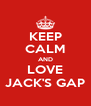 KEEP CALM AND LOVE JACK'S GAP - Personalised Poster A4 size