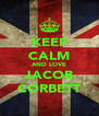 KEEP CALM AND LOVE JACOB CORBETT - Personalised Poster A4 size