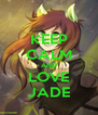 KEEP CALM AND LOVE JADE - Personalised Poster A4 size
