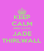 KEEP CALM AND LOVE JADE THIRLWALL - Personalised Poster A4 size