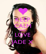 KEEP CALM AND LOVE JADE X - Personalised Poster A4 size
