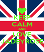 KEEP CALM AND LOVE JADEYROSE - Personalised Poster A4 size