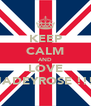KEEP CALM AND LOVE JADEYROSE !!! - Personalised Poster A4 size