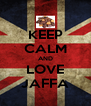 KEEP CALM AND LOVE JAFFA - Personalised Poster A4 size