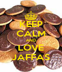 KEEP CALM AND LOVE JAFFAS - Personalised Poster A4 size