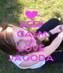 KEEP CALM AND LOVE JAGODA - Personalised Poster A4 size