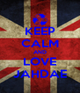 KEEP CALM AND LOVE JAHDAE - Personalised Poster A4 size