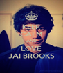 KEEP CALM AND LOVE JAI BROOKS - Personalised Poster A4 size