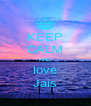 KEEP CALM AND love Jais - Personalised Poster A4 size