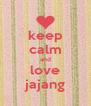 keep calm and love jajang - Personalised Poster A4 size