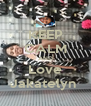 KEEP CALM AND Love Jakatelyn  - Personalised Poster A4 size