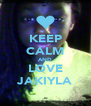 KEEP CALM AND LOVE JAKIYLA - Personalised Poster A4 size
