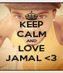 KEEP CALM AND LOVE JAMAL <3 - Personalised Poster A4 size