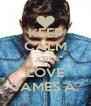 KEEP CALM AND LOVE JAMES A. - Personalised Poster A4 size