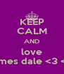 KEEP CALM AND love james dale <3 <3 - Personalised Poster A4 size