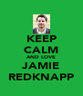 KEEP CALM AND LOVE JAMIE REDKNAPP - Personalised Poster A4 size