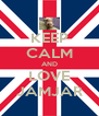 KEEP CALM AND LOVE JAMJAR - Personalised Poster A4 size