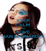 KEEP CALM AND LOVE JAN LEONARDO - Personalised Poster A4 size