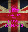 KEEP CALM AND LOVE JANA<3 - Personalised Poster A4 size