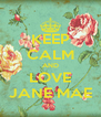 KEEP CALM AND LOVE JANE MAE - Personalised Poster A4 size