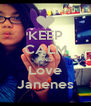 KEEP CALM AND Love Janenes - Personalised Poster A4 size