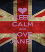 KEEP CALM AND LOVE JANET  - Personalised Poster A4 size