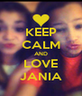 KEEP CALM AND LOVE JANIA - Personalised Poster A4 size