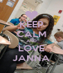 KEEP CALM AND LOVE JANNA - Personalised Poster A4 size