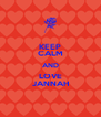 KEEP CALM AND LOVE JANNAH - Personalised Poster A4 size