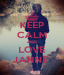 KEEP CALM AND LOVE JANNE  - Personalised Poster A4 size