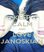 KEEP CALM AND LOVE JANOSKIAN - Personalised Poster A4 size