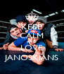 KEEP CALM AND LOVE JANOSKIANS - Personalised Poster A4 size