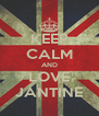 KEEP CALM AND LOVE JANTINE - Personalised Poster A4 size