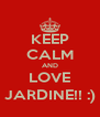 KEEP CALM AND LOVE JARDINE!! :) - Personalised Poster A4 size
