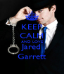 KEEP CALM AND LOVE Jared Garrett - Personalised Poster A4 size
