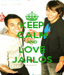 KEEP CALM AND LOVE JARLOS - Personalised Poster A4 size