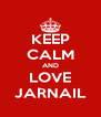 KEEP CALM AND LOVE JARNAIL - Personalised Poster A4 size