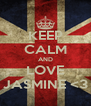 KEEP CALM AND LOVE JASMINE <3 - Personalised Poster A4 size